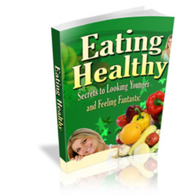 Product picture Eating Healthy - Secrets To Looking Younger