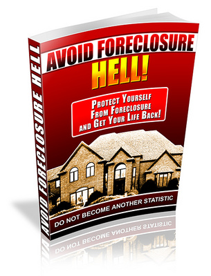 Product picture Avoid Foreclosure Hell - Get Your Life Back!