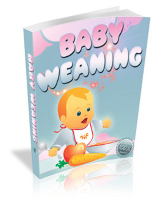 Product picture Baby Weaning - When To Wean A Baby