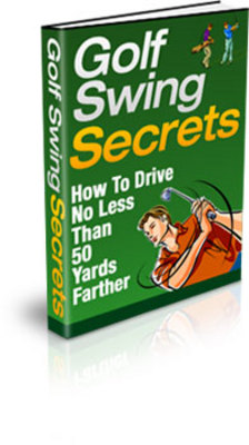 Product picture Golf Swing Secrets - How to Drive 50 Yards Further!